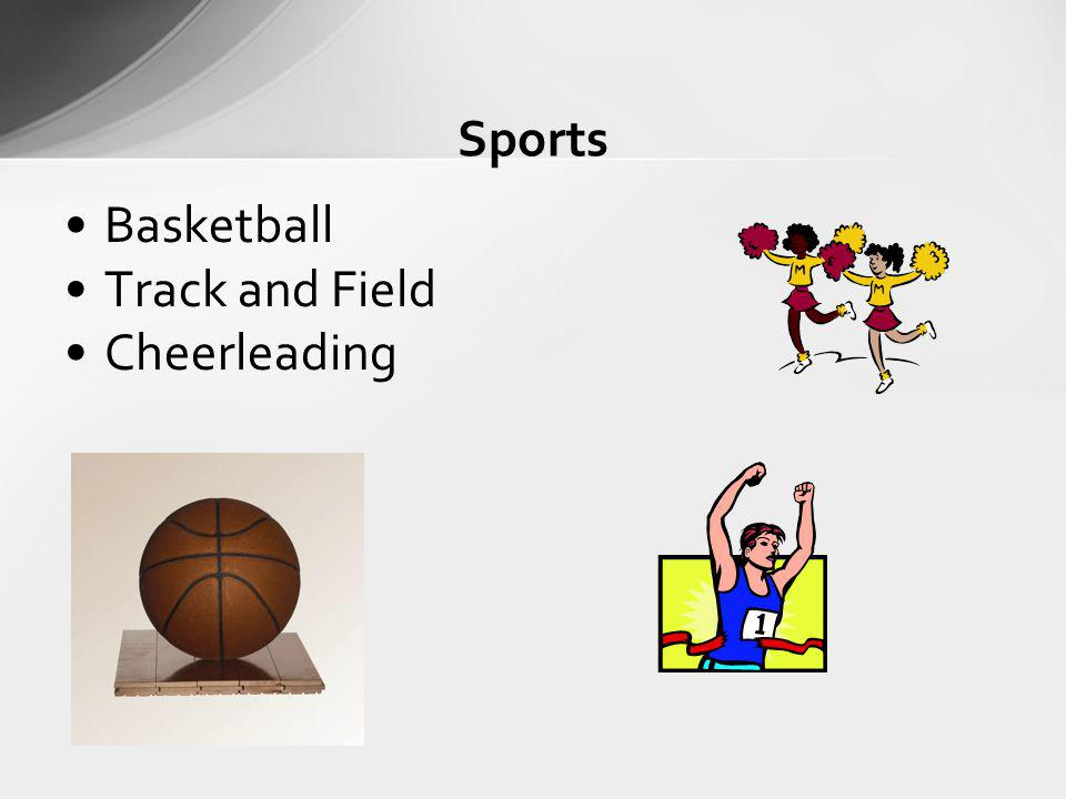Sports Basketball Track and Field Cheerleading