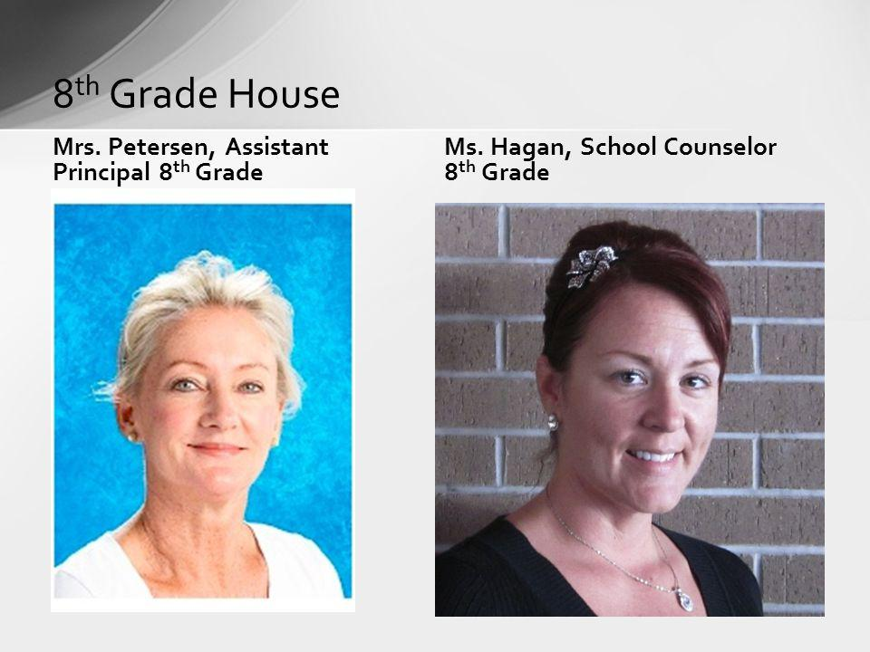 8th Grade House Mrs. Petersen, Assistant Principal 8th Grade