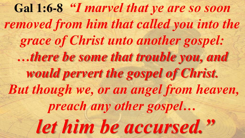 But though we, or an angel from heaven, preach any other gospel…