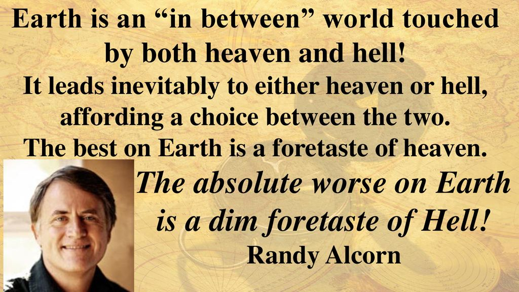 The absolute worse on Earth is a dim foretaste of Hell!