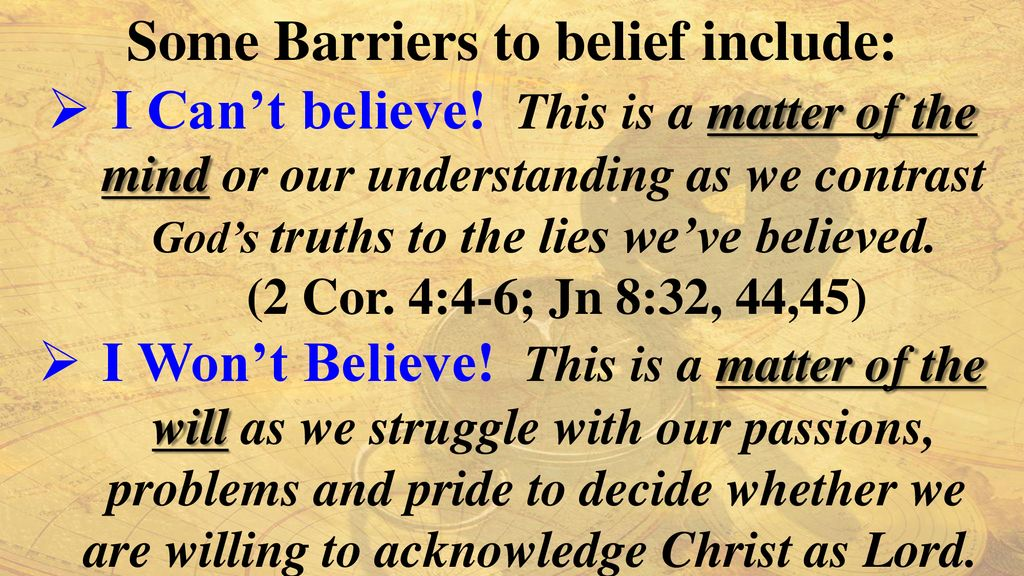 Some Barriers to belief include: