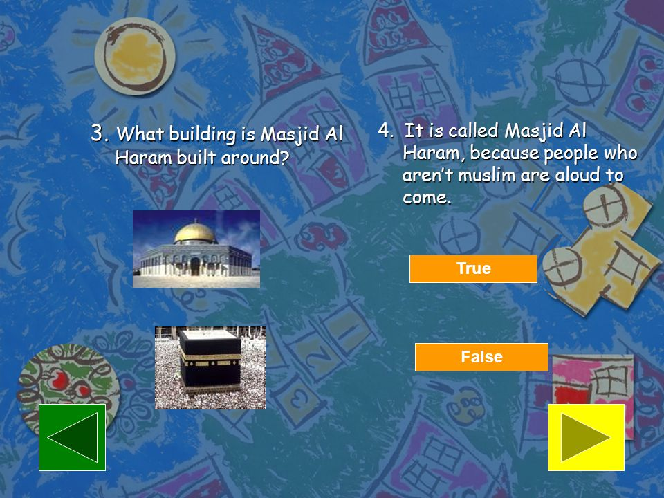 3. What building is Masjid Al Haram built around
