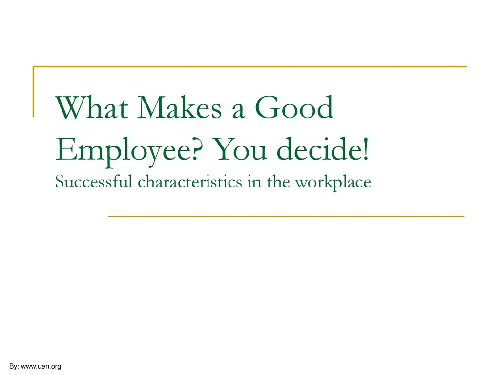 What Makes a Good Employee  You decide - ppt download