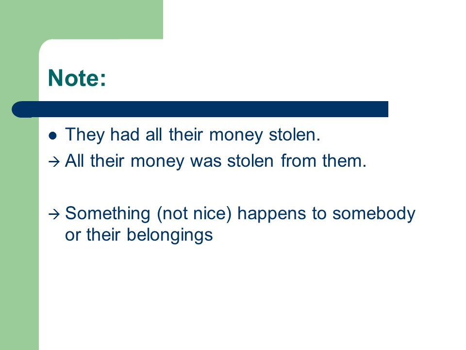 Note: They had all their money stolen.