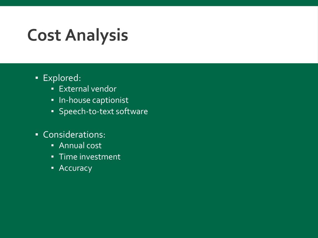 Cost Analysis Explored: Considerations: External vendor