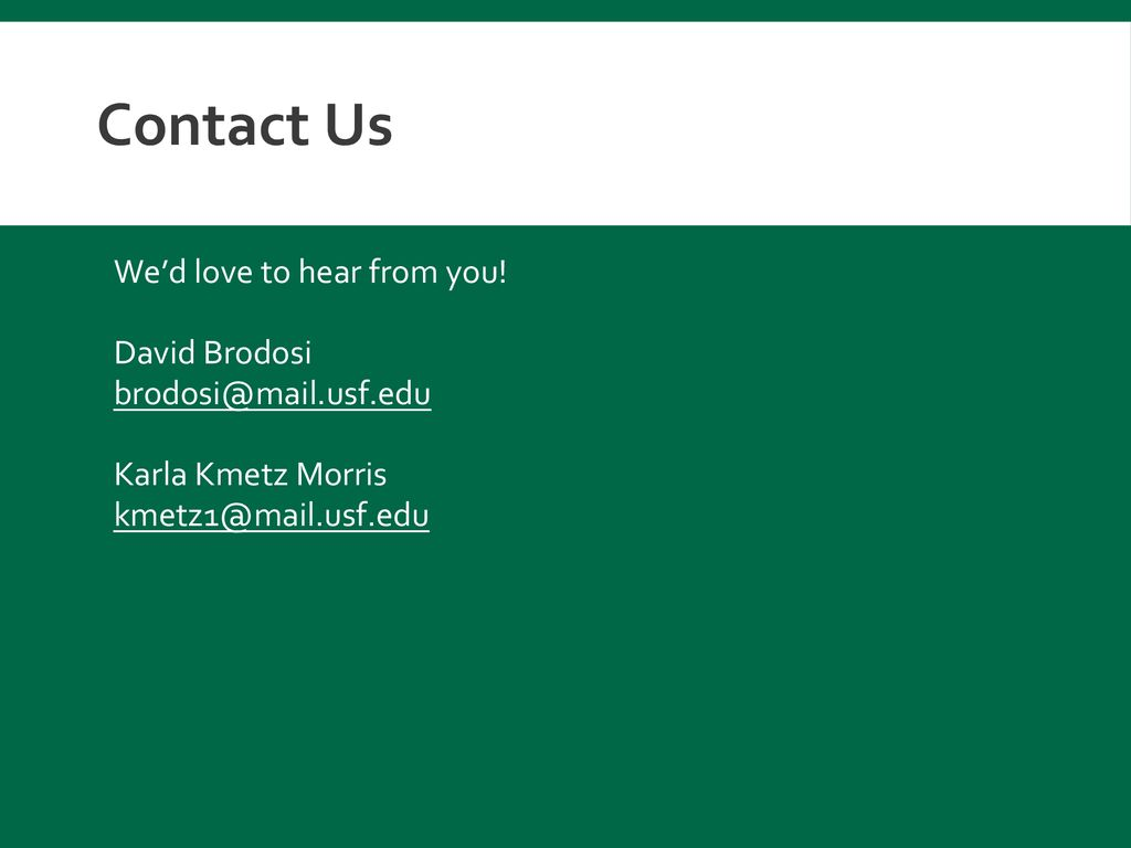 Contact Us We'd love to hear from you! David Brodosi