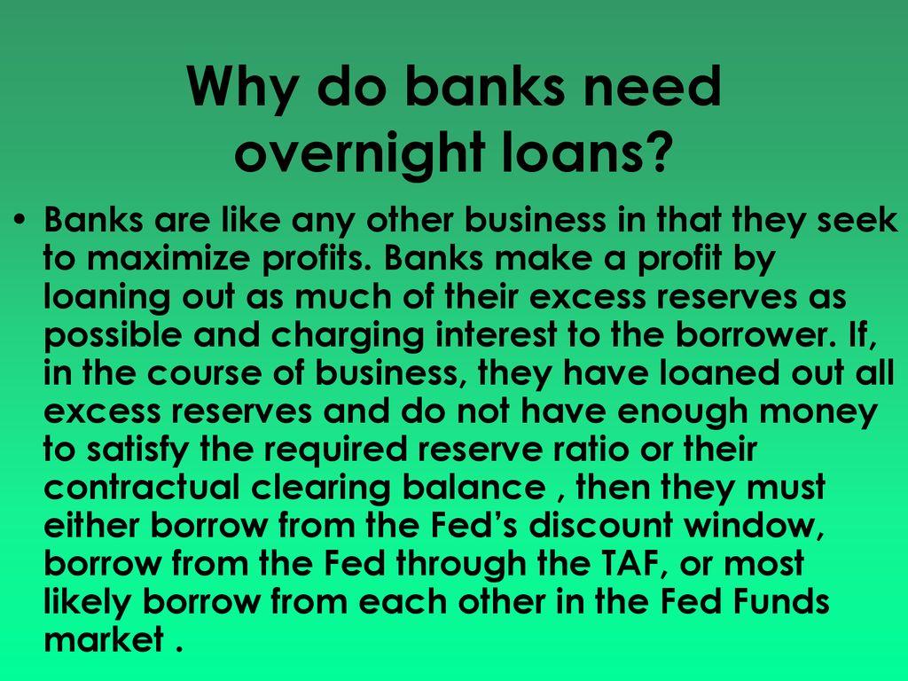 Why Do Banks Make Overnight Loans