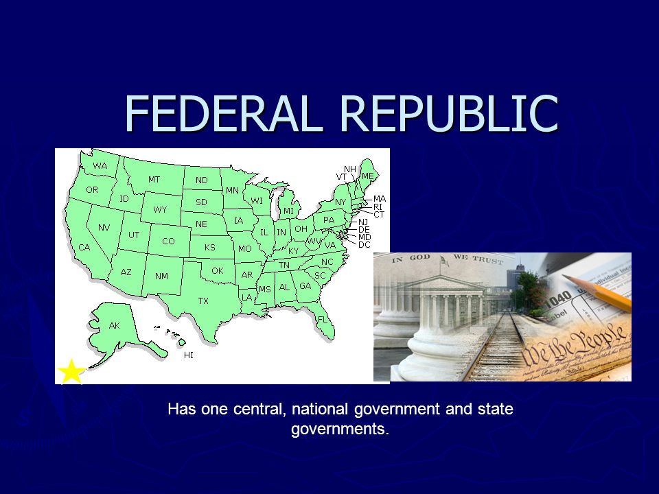 Has one central, national government and state governments.