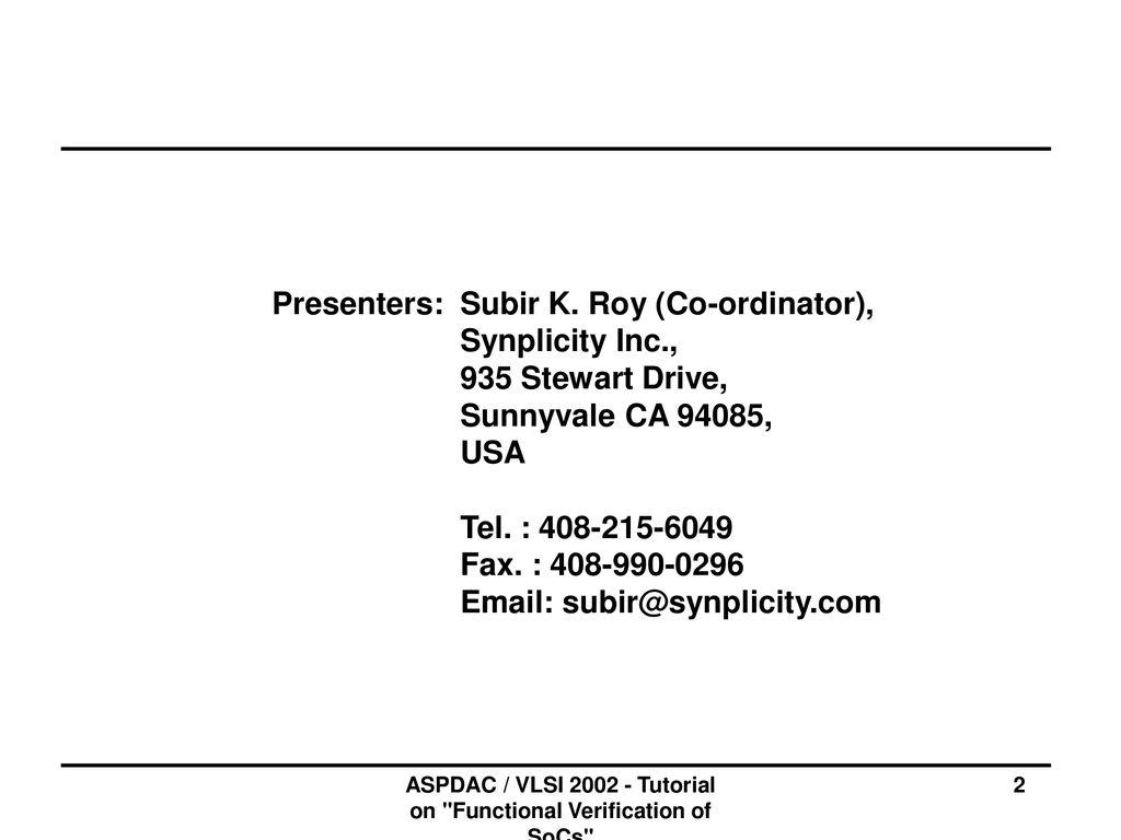 ASPDAC/VLSI 2002 Tutorial Functional Verification of System on Chip