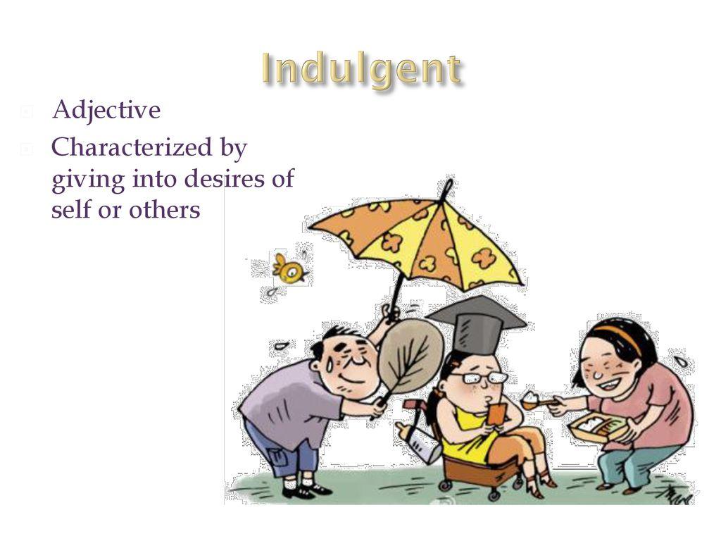 Define Indulgent Adjective