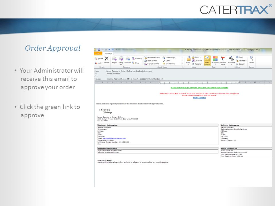 Order Approval Your Administrator will receive this  to approve your order.