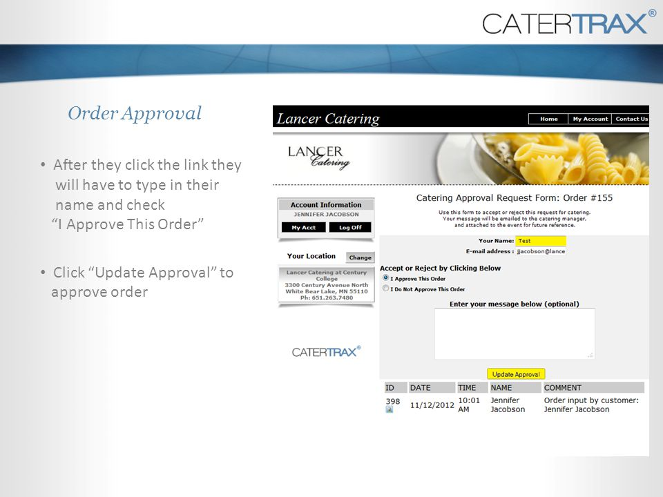 Order Approval After they click the link they will have to type in their name and check I Approve This Order