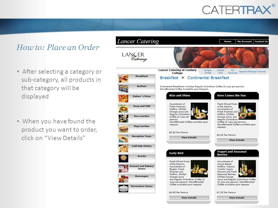 How to: Place an Order After selecting a category or sub-category, all products in that category will be displayed.