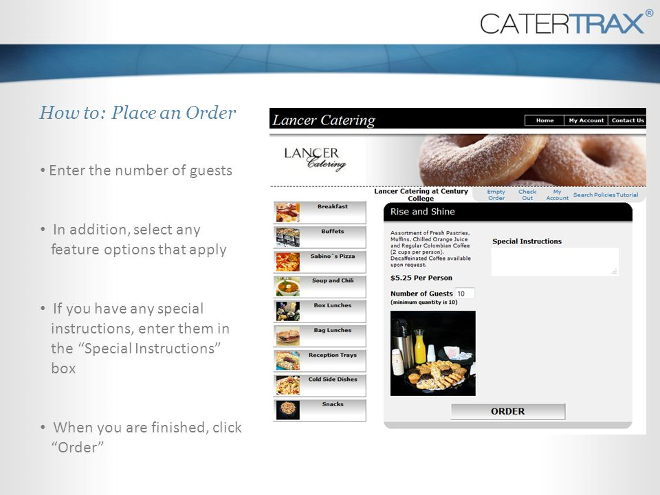 How to: Place an Order Enter the number of guests. In addition, select any feature options that apply.