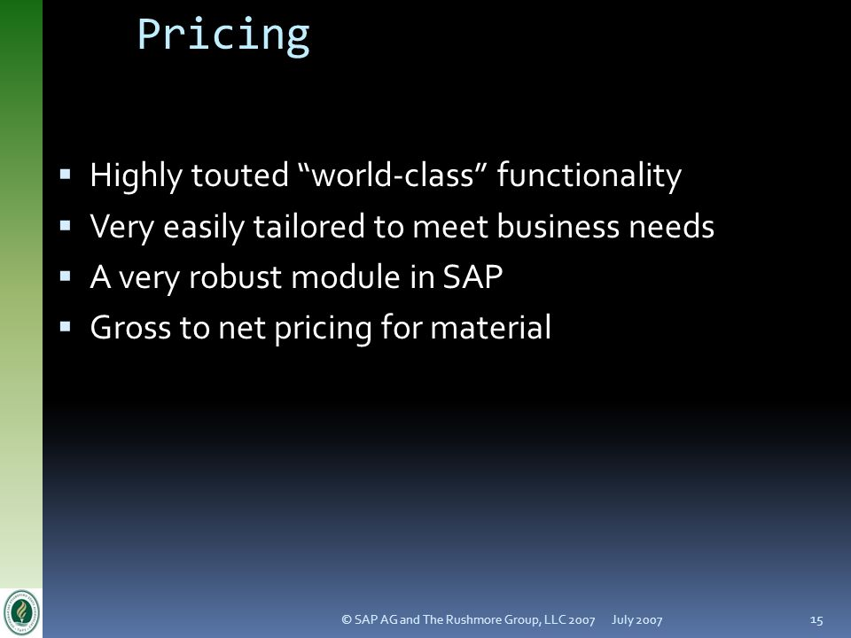 Pricing Highly touted world-class functionality