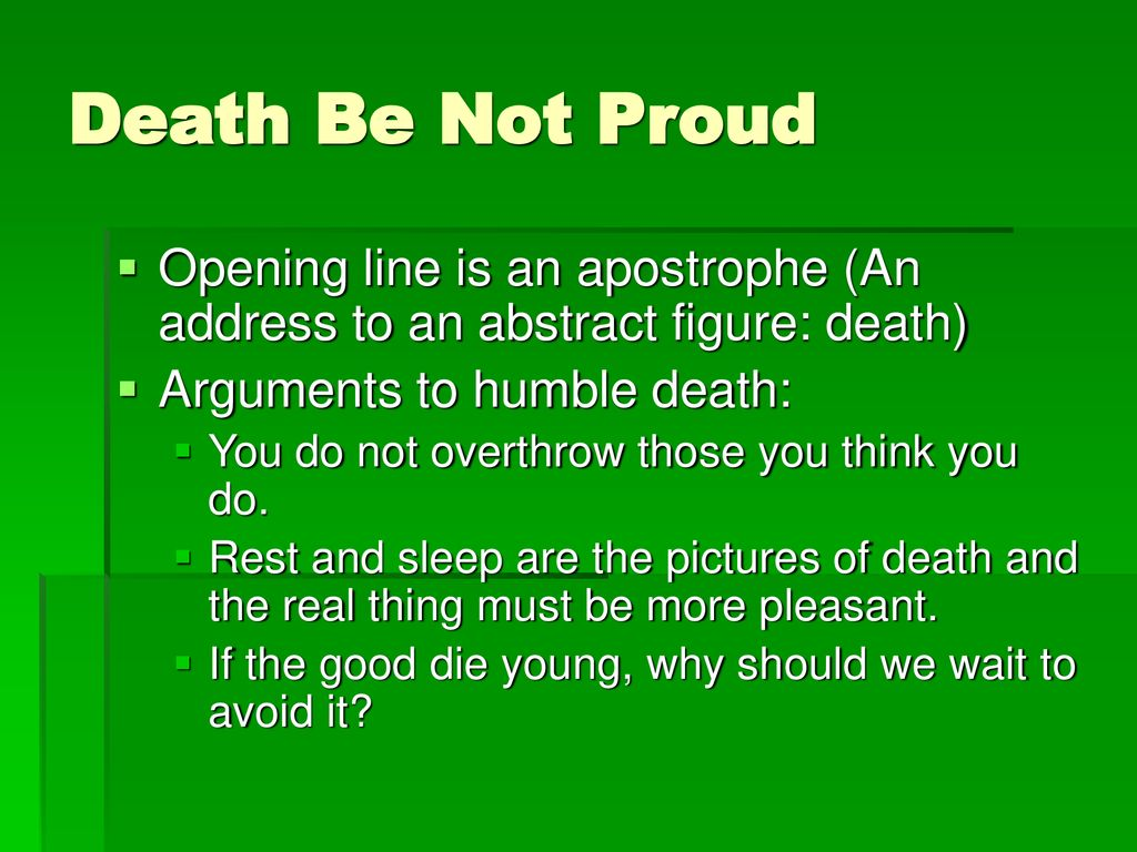 why should death not be proud