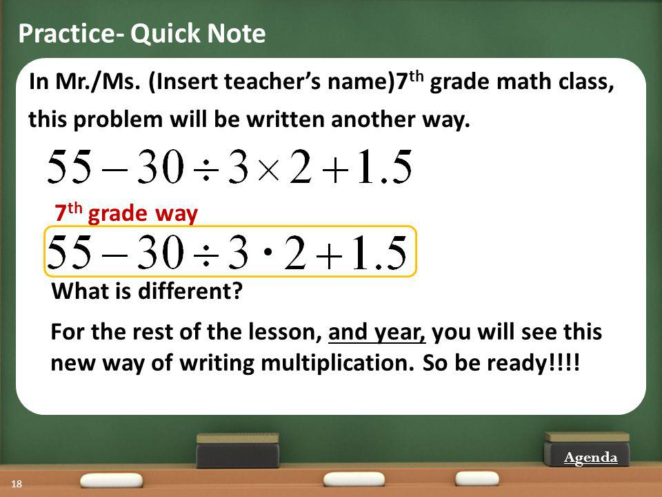 Practice- Quick Note In Mr./Ms. (Insert teacher's name)7th grade math class, this problem will be written another way.