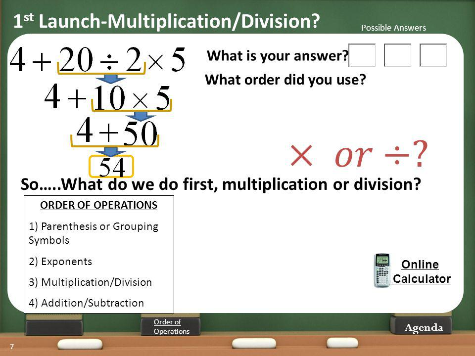× 𝑜𝑟÷ 1st Launch-Multiplication/Division