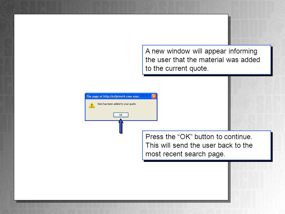 A new window will appear informing the user that the material was added to the current quote.