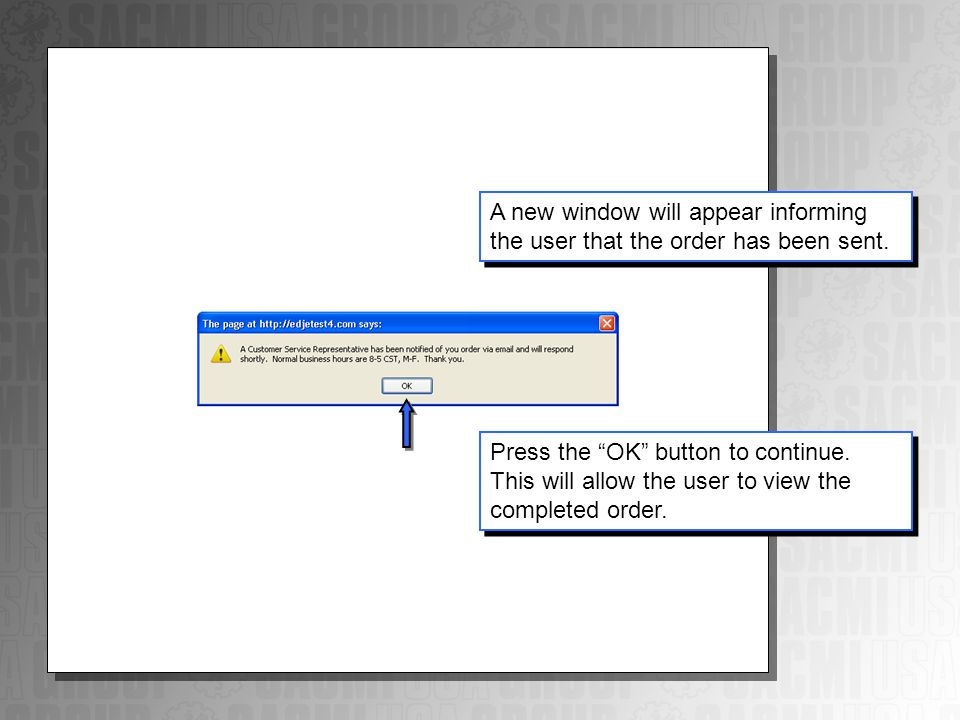 A new window will appear informing the user that the order has been sent.
