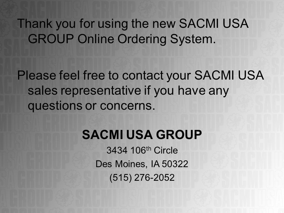 Thank you for using the new SACMI USA GROUP Online Ordering System.