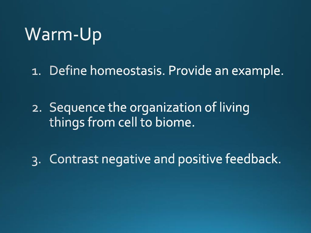 Sponge: set up cornell notes on pg. 9 topic: 1. 3 homeostasis.