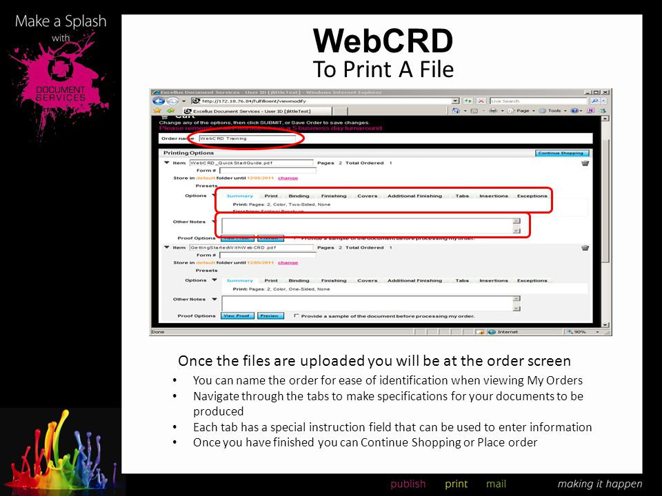 WebCRD To Print A File. Once the files are uploaded you will be at the order screen.