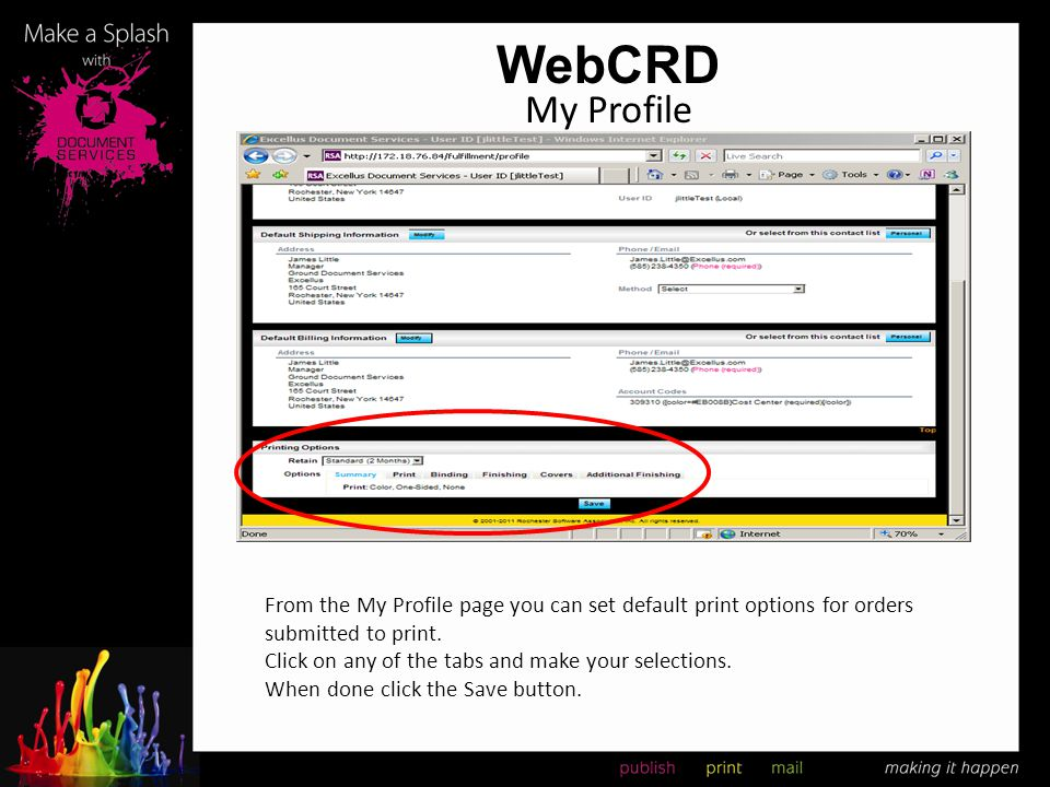 WebCRD My Profile. From the My Profile page you can set default print options for orders submitted to print.