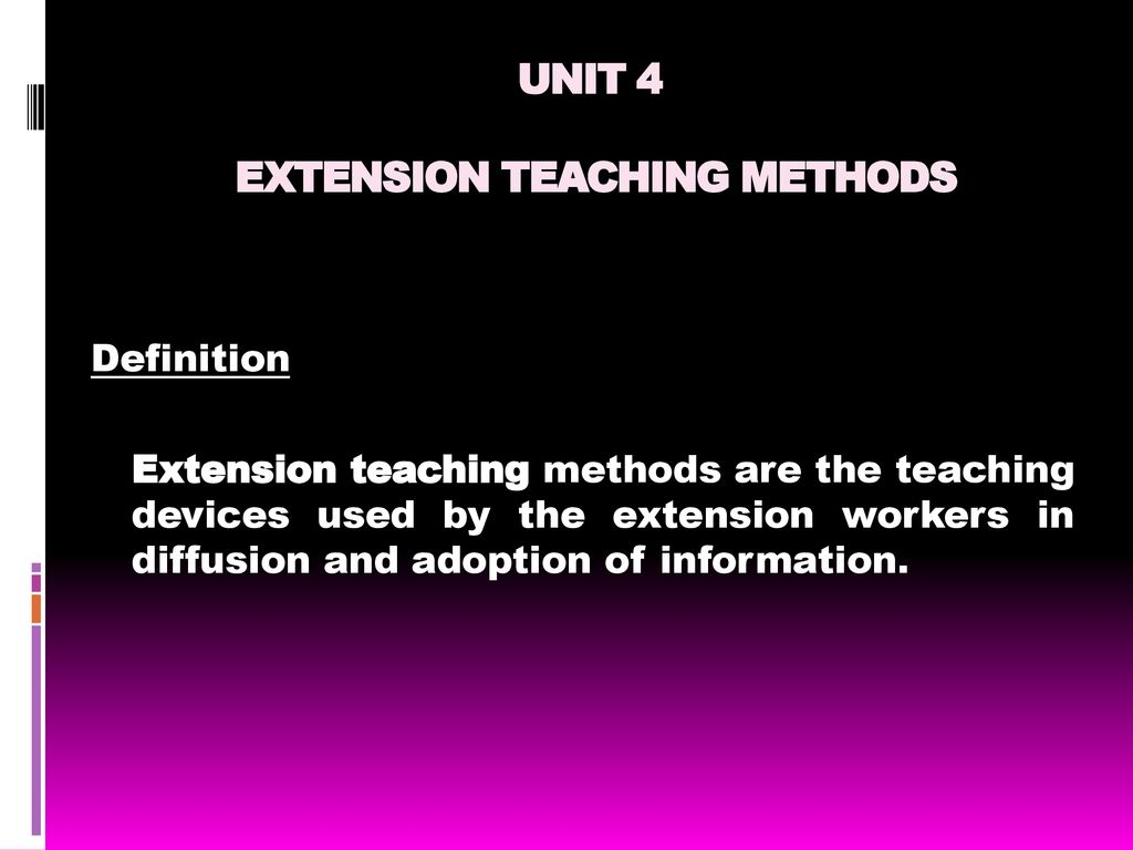 UNIT 4 EXTENSION TEACHING METHODS - ppt download