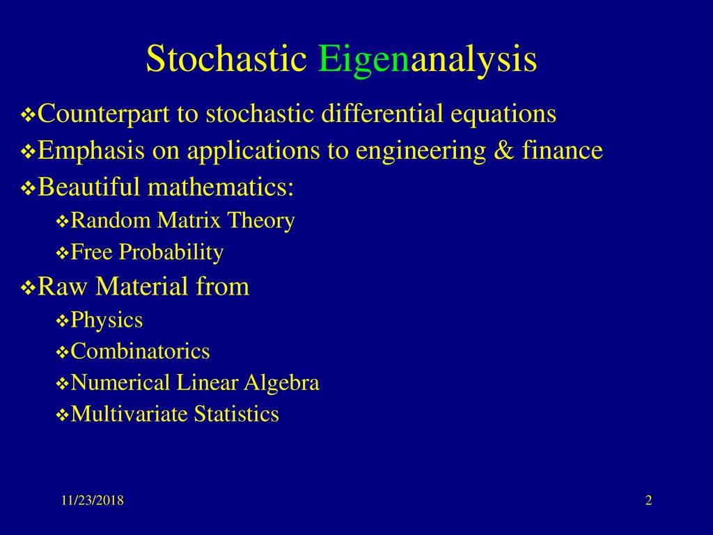 Advances in Random Matrix Theory (stochastic eigenanalysis) - ppt
