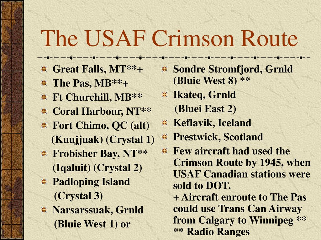 The USAF Crimson Route Great Falls, MT**+ The Pas, MB**+