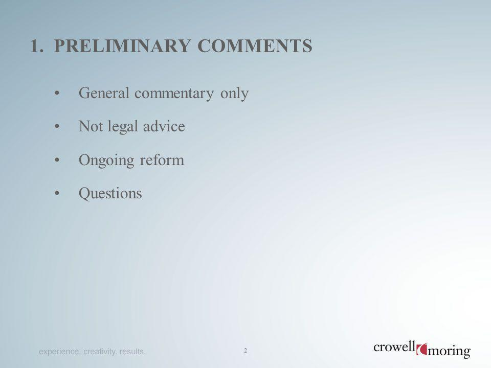 1. preliminary comments General commentary only Not legal advice