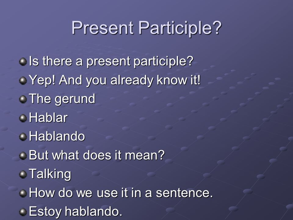 Present Participle Is there a present participle