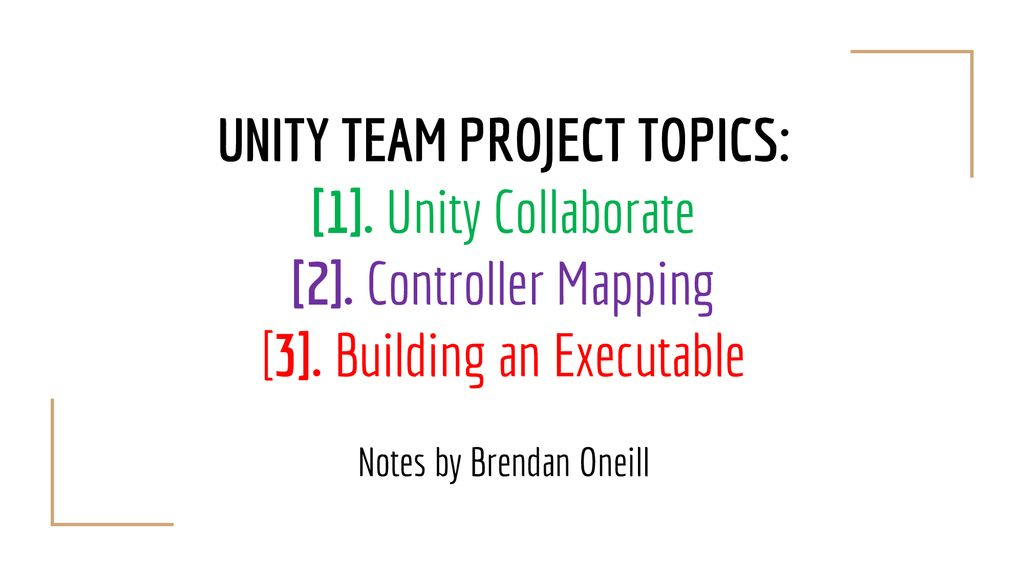 UNITY TEAM PROJECT TOPICS: [1]  Unity Collaborate - ppt download