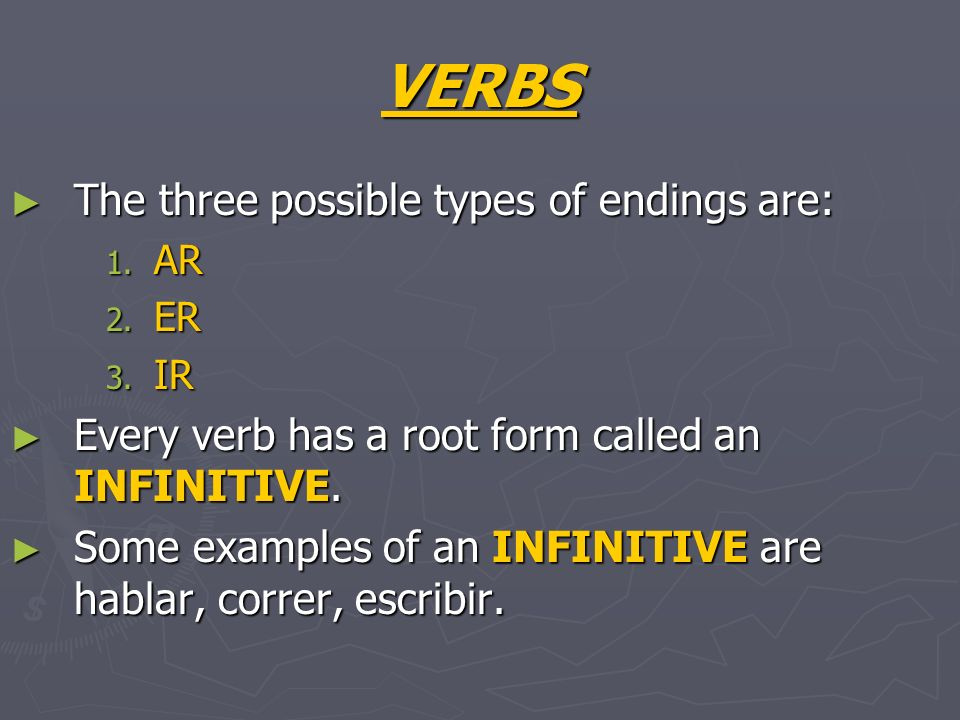 VERBS The three possible types of endings are: