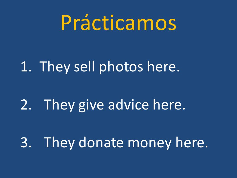 Prácticamos 1. They sell photos here. They give advice here.
