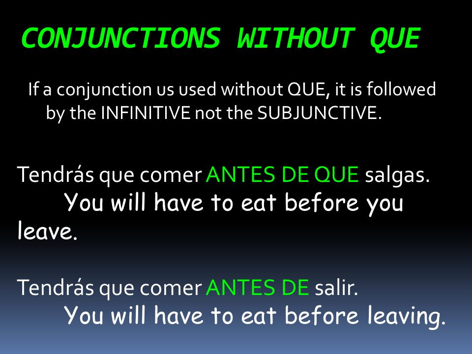 CONJUNCTIONS WITHOUT QUE