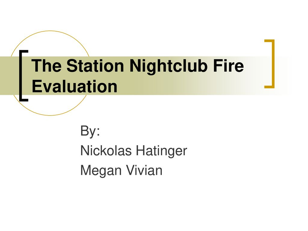 The Station Nightclub Fire Evaluation - ppt download