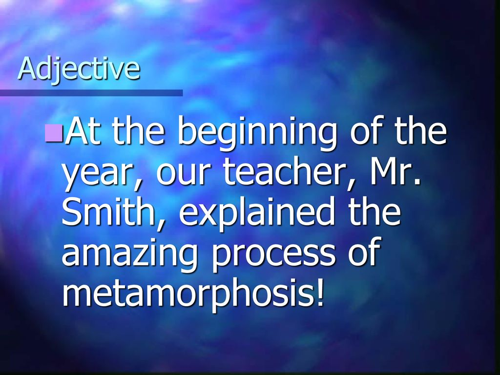 metamorphosis adjective