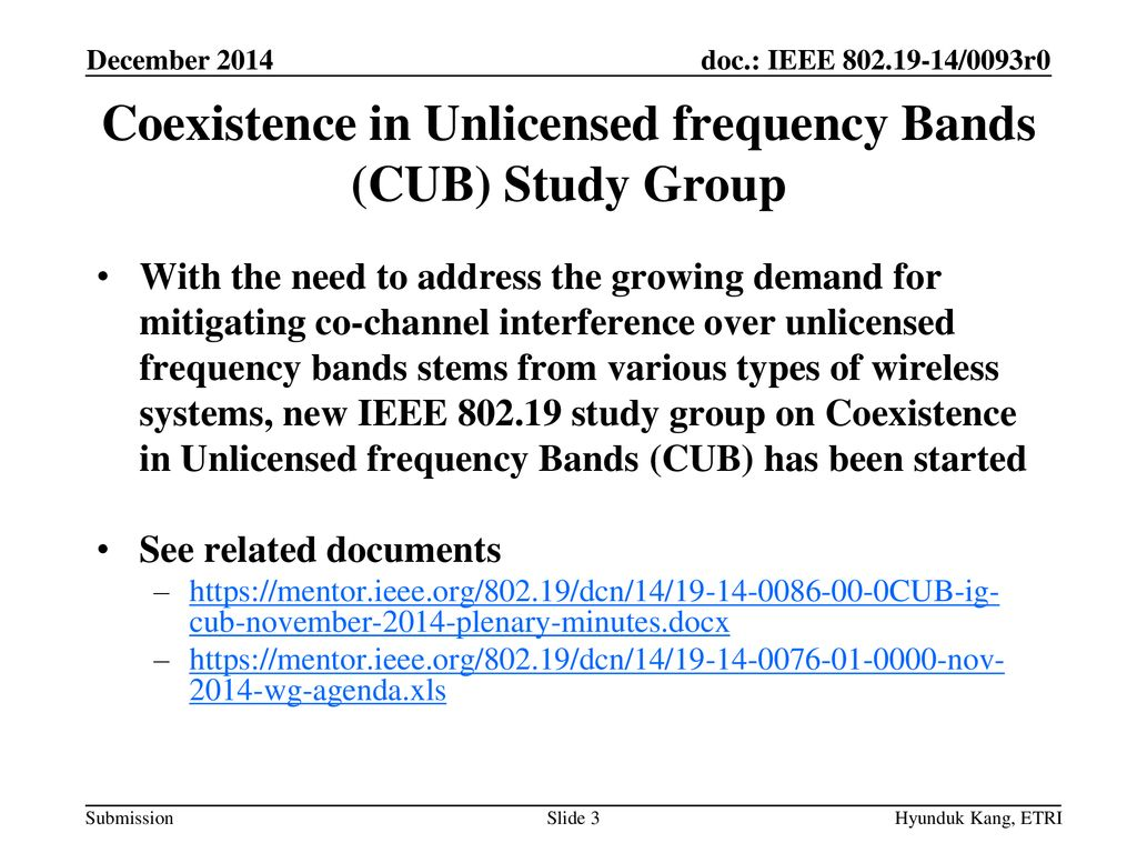 Coexistence in Unlicensed frequency Bands (CUB) Study Group