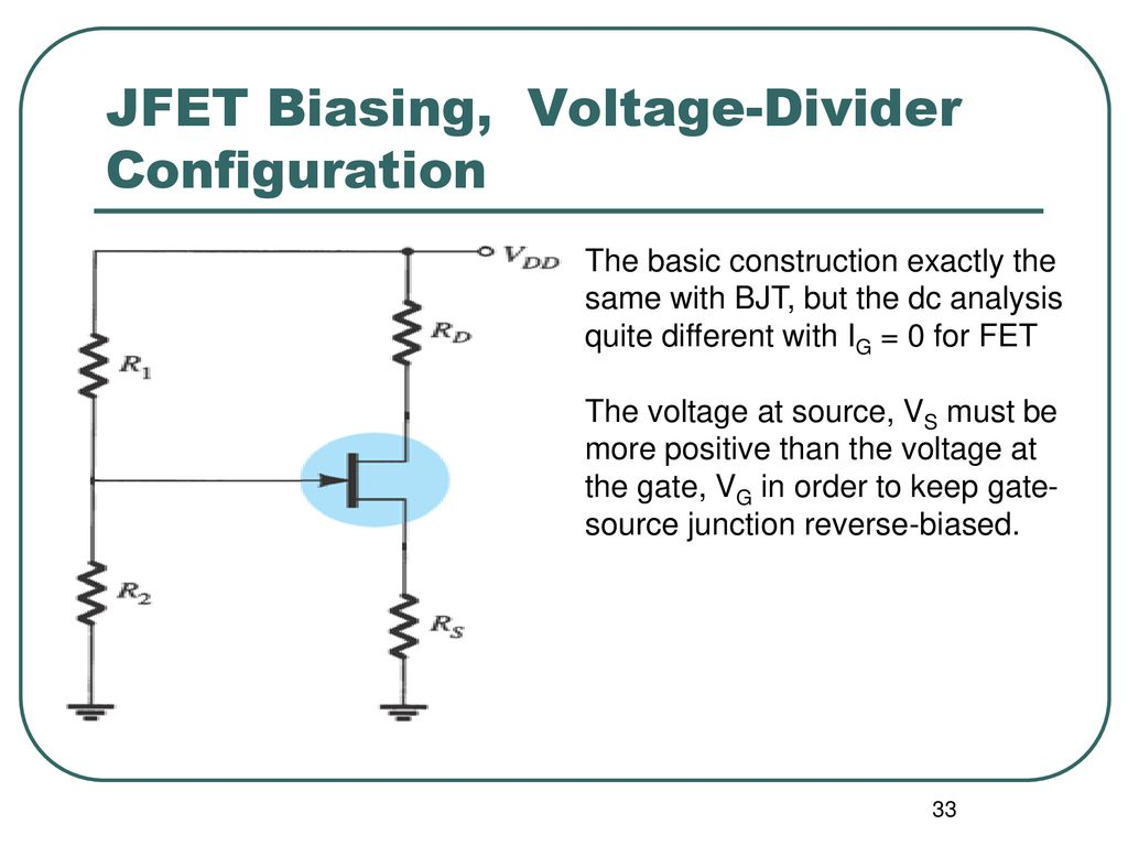 Dmt 121 Electronic Devices Ppt Download Voltage Divider Controlling Jfet Biasing Configuration