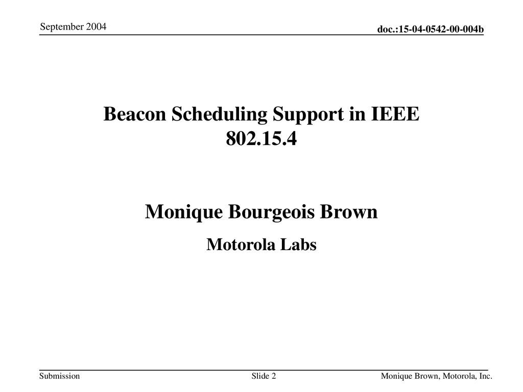Beacon Scheduling Support in IEEE Monique Bourgeois Brown