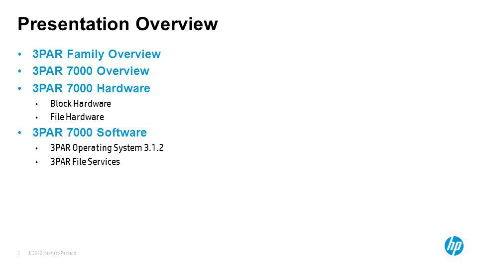 HP 3PAR A technical overview of the HP 3PAR Storage: The