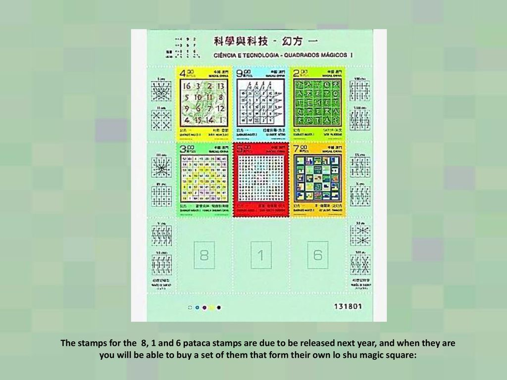 The stamps for the 8, 1 and 6 pataca stamps are due to be released next year, and when they are you will be able to buy a set of them that form their own lo shu magic square:
