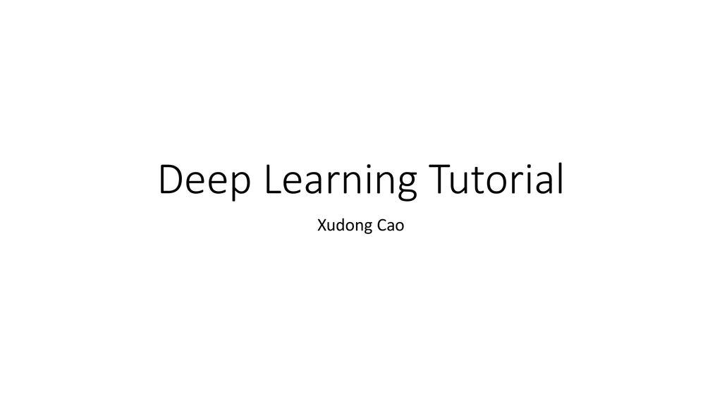 Deep Learning Tutorial - ppt download