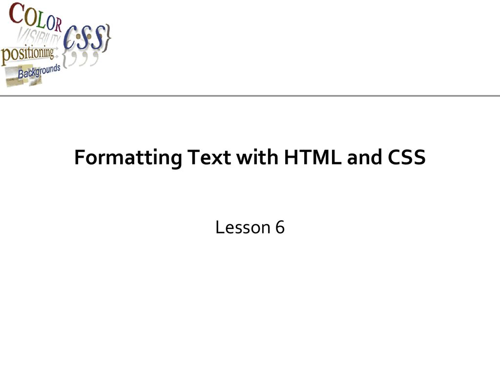 Formatting Text with HTML and CSS - ppt download