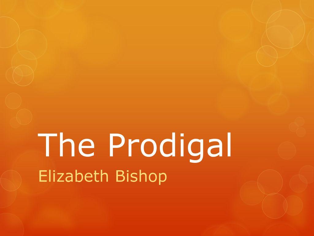 the prodigal elizabeth bishop