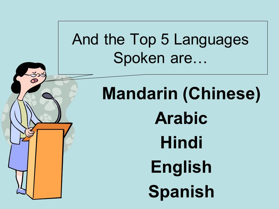 And the Top 5 Languages Spoken are…