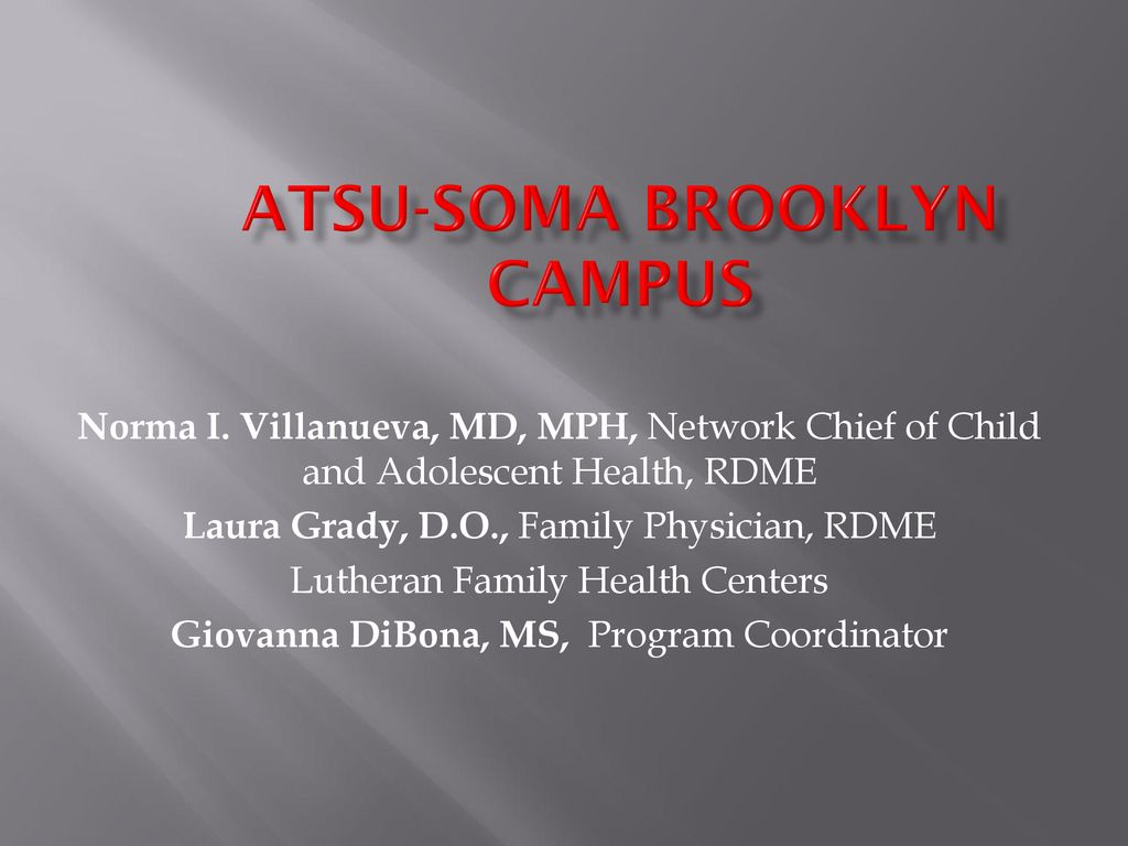 ATSU-SOMA BROOKLYN CAMPUS - ppt download