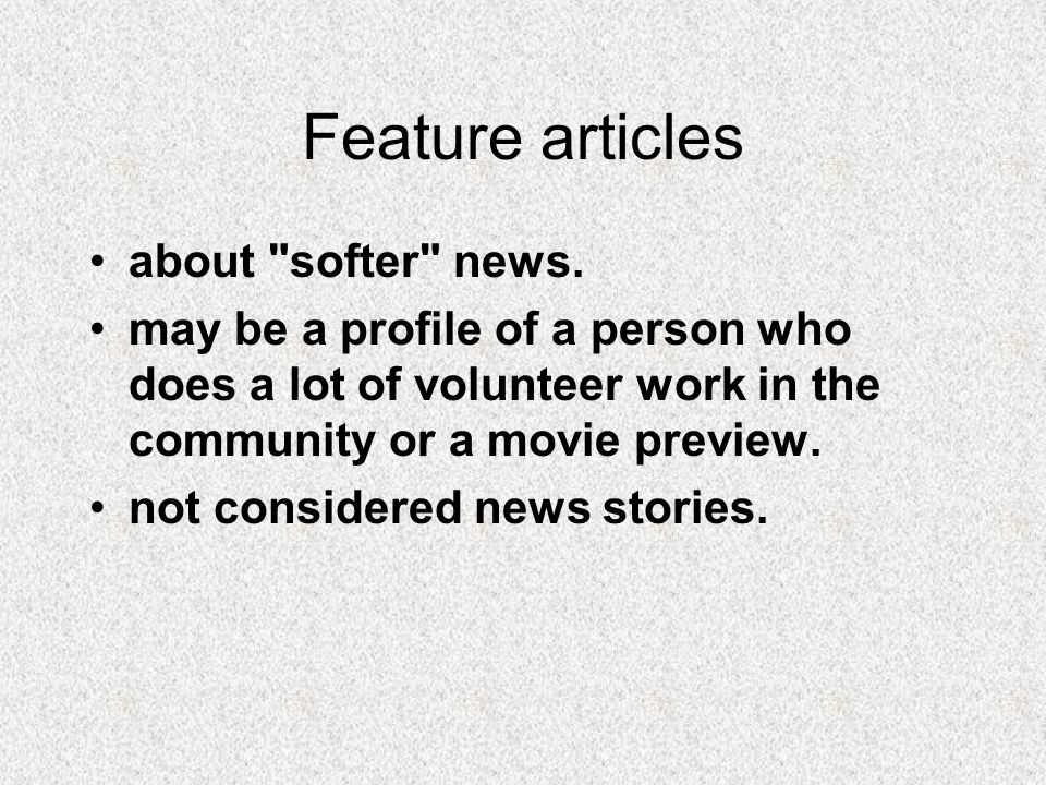 Feature articles about softer news.
